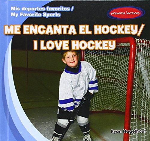 Me encanta el Hockey / I Love Hockey (Mis Deportes Favoritos / My Favorite Sports, Band 5)