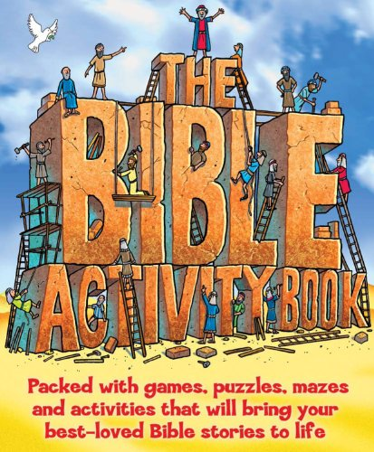 The Bible Activity Book: Packed with Games, Puzzles, Mazes and Activities That Will Bring Your Best-Loved Bible Stories to Life