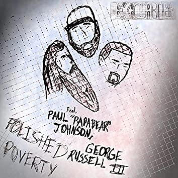 Polished Poverty (feat. George Russell III & Paul ''Papabear'' Johnson)