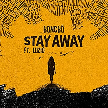 Stay Away (feat. Luzio)