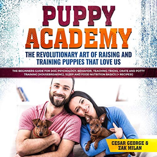 Couverture de Puppy Academy: The Revolutionary Art of Raising and Training Puppies that Love Us
