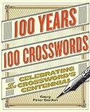100 Years, 100 Crosswords: Celebrating the Crossword's Centennial