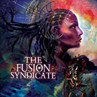 Fusion Syndicate feat. Rick Wakeman, Billy Sherwood, Billy Cobham, Steve Morse, et al. by The Fusion Syndicate (2012-10-16)