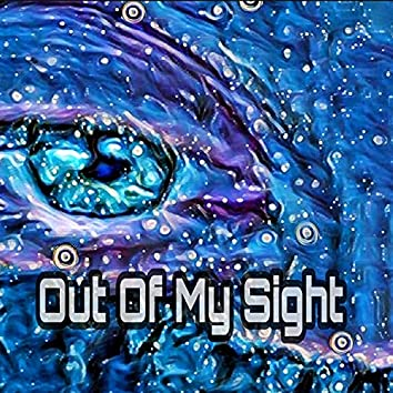 Out Of My Sight