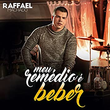 Meu Remédio É Beber - Single