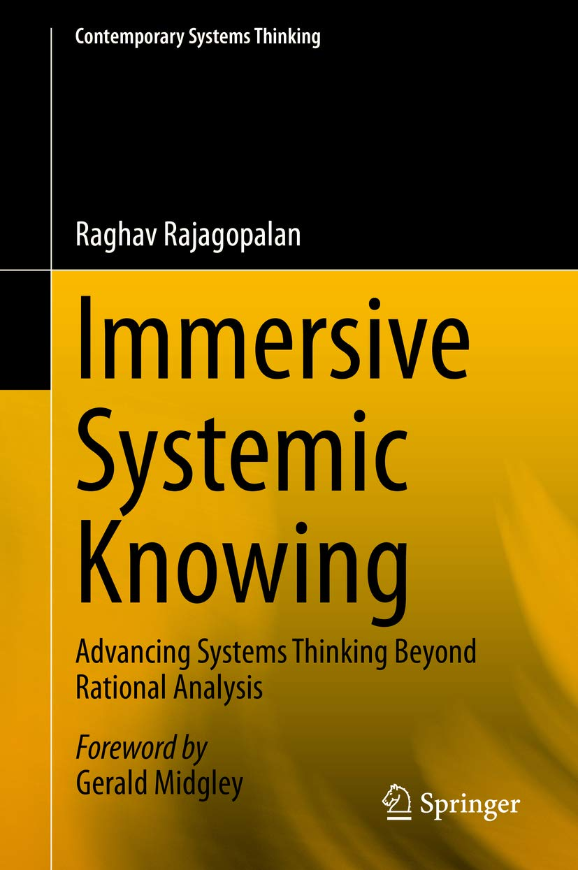 Immersive Systemic Knowing: Advancing Systems Thinking Beyond Rational Analysis (Contemporary Systems Thinking)