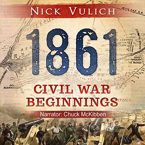1861: Civil War Beginnings audiobook cover art