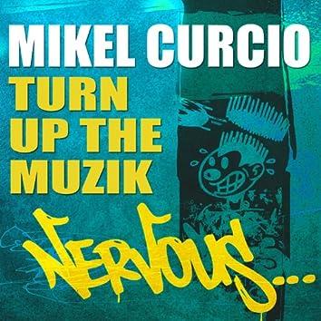 Turn Up The Muzik