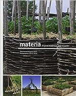 Materia - D'autres matériaux pour le jardin de Alain Renouf,Patrick Genty ,Olivier Placet ( 19 juin 2009 )
