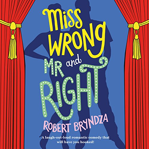 Miss Wrong and Mr Right                   By:                                                                                                                                 Robert Bryndza                               Narrated by:                                                                                                                                 Jan Cramer                      Length: 8 hrs and 21 mins     9 ratings     Overall 4.1