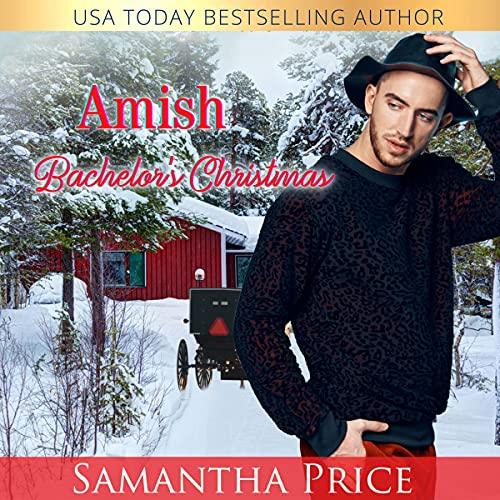 Amish Bachelor's Christmas Audiobook By Samantha Price cover art