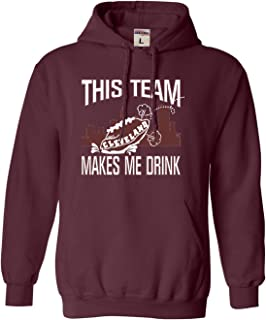 Go All Out Adult and Youth This Team Makes Me Drink Funny Football Cleveland Sweatshirt Hoodie