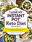 The 'I Love My Instant Pot' Keto Diet Recipe Book: From Poached Eggs to Quick Chicken Parmesan, 175...