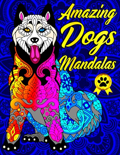 Amazing Dogs Mandalas: 50 Magnificent Single-Sided Dog Patterns to Color including Siberian...