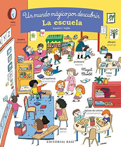 La escuela. Un mundo mágico por descubrir. Español/Inglés: 3 (Mis primeras palabras)