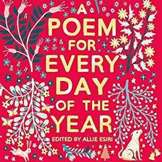 A Poem for Every Day of the Year                   By:                                                                                                                                 Allie Esiri                               Narrated by:                                                                                                                                 Helena Bonham Carter,                                                                                        Simon Russell Beale,                                                                                        Damian Lynch,                   and others                 Length: 11 hrs and 8 mins     25 ratings     Overall 4.4