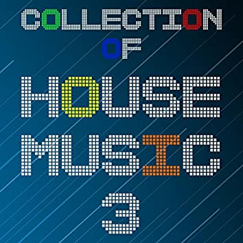 Collection Of House Music, Vol. 3