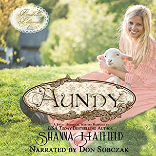 Aundy     Pendleton Petticoats, Volume 1              By:                                                                                                                                 Shanna Hatfield                               Narrated by:                                                                                                                                 Don Sobczak                      Length: 7 hrs and 18 mins     Not rated yet     Overall 0.0