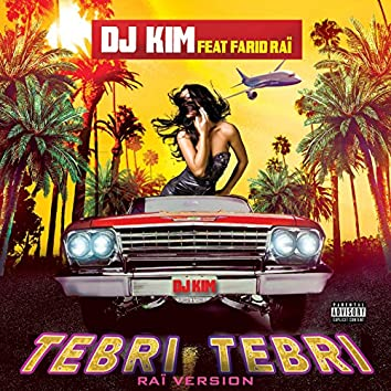 Tebri Tebri (feat. Farid Raï) [Raï Version]