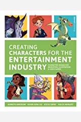 Creating Characters for the Entertainment Industry: Develop Spectacular Designs from Basic Concepts Paperback