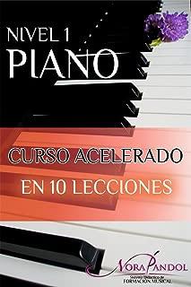 Piano Nivel 1: Curso Acelerado en 10 Lecciones. (Spanish Edition)