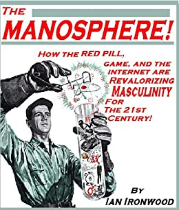 The Manosphere: A New Hope For Masculinity by [Ian Ironwood]