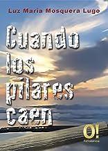 Cuando los pilares caen (Spanish Edition)