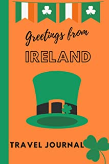 Greetings form Ireland: Blank Lined Travel Journal, Dublin , St Patrick Day