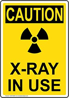 Vertical Caution X-Ray in Use OSHA Safety Sign, 10x7 in. Plastic for Medical Facility Hazmat by ComplianceSigns