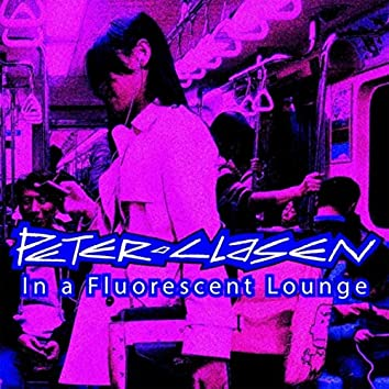 In a Fluorescent Lounge
