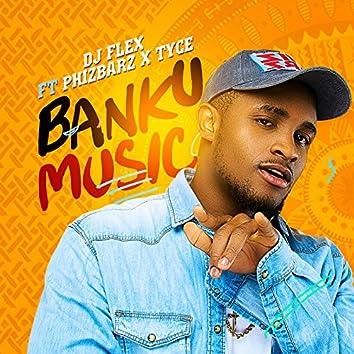 Banku Music (feat. Phizbarz & Tyce)