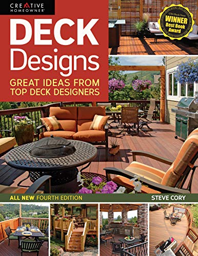 Deck Designs, 4th Edition: Great Design Ideas from Top Deck Designers (Creative Homeowner) Comprehensive Guide with Inspiration & Instructions to Choose & Plan Your Perfect Deck (Home Improvement)