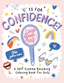 C is for Confidence!: A Self-Esteem Boosting Coloring Book for Girls (Educational Workbooks for Kids)