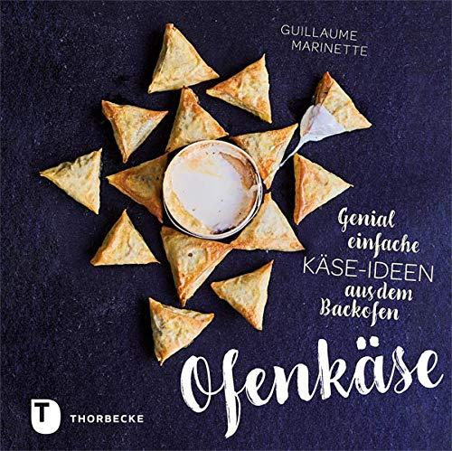 Ofenkäse – Genial einfache Käse-Ideen aus dem Backofen