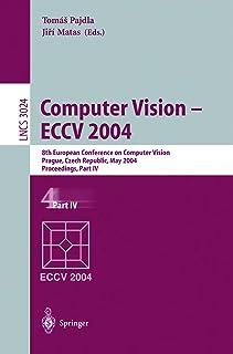 Computer Vision - ECCV 2004: 8th European Conference on Computer Vision, Prague, Czech Republic, May 11-14, 2004. Proceedi...