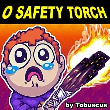 O Safety Torch
