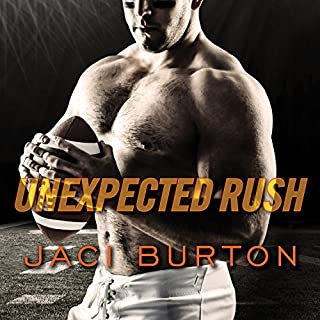 Unexpected Rush     Play by Play, Book 11              By:                                                                                                                                 Jaci Burton                               Narrated by:                                                                                                                                 Lucy Malone                      Length: 8 hrs and 48 mins     162 ratings     Overall 4.4