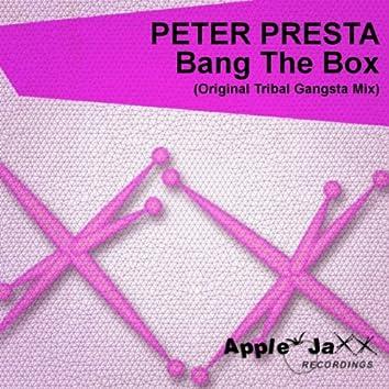 Bang the Box (Original Tribal Gangsta Mix)