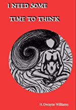 I Need Some Time To Think (English Edition)