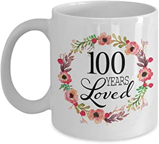 100th Birthday Gifts for Women - Gift for 100 Year Old Female - 100 Years Loved Since 1919 - White Coffee Mug for Wife Mom Nana Grandma Her