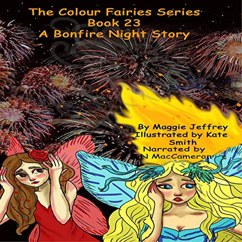 The Colour Fairies Series: A Bonfire Night Story Audiobook By Maggie Jeffrey cover art