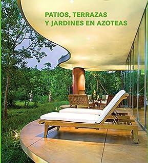 Patios, Terrazas Y Jardines En Azoteas