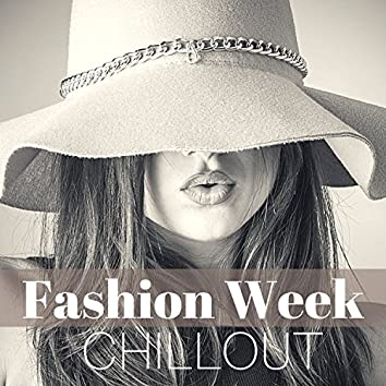 Fashion Week Chillout - Electronia Music for Runway Show, Parties DJ Playlist