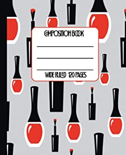 Wide Ruled Composition Book: Bright Red Nail Polish Themed Composition Notebook for school, work, or home! Keep your notes organized and a your nails ... (Beauty Lovers Composition Notebook)