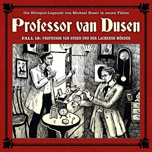 Professor Van Dusen und der lachende Mörder (Neue Fälle 18)