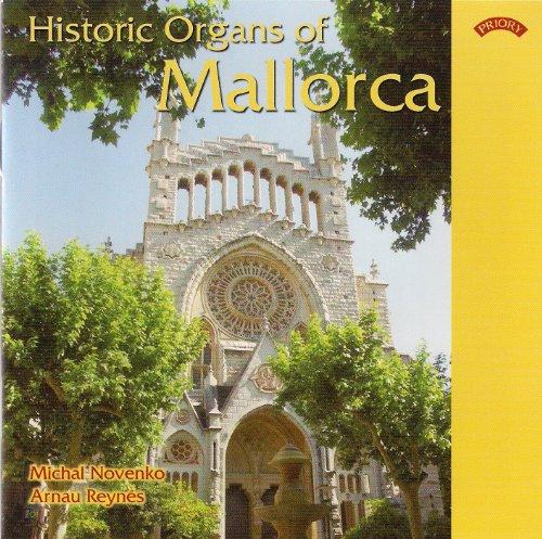 Historic Organs of Mallorca - Organs of Banyalbufar, Sa Pobla, Palma -Sjeroni, Muro, Santanyi, Campos, Arta, Soller