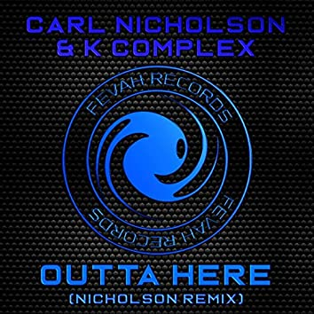 Outta Here (Nicholson Remix)