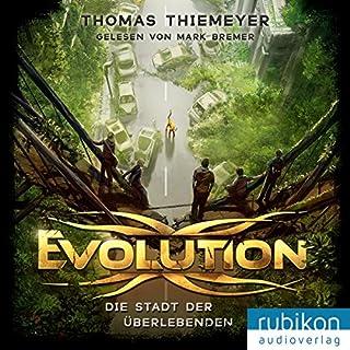 Die Stadt der Überlebenden     Evolution 1              Autor:                                                                                                                                 Thomas Thiemeyer                               Sprecher:                                                                                                                                 Mark Bremer                      Spieldauer: 7 Std. und 38 Min.     595 Bewertungen     Gesamt 4,3