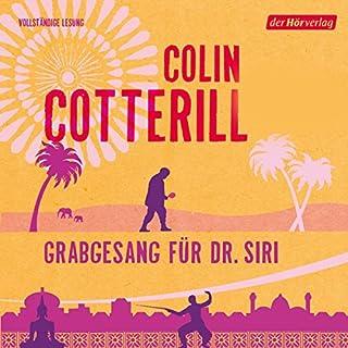 Grabgesang für Dr. Siri                   Autor:                                                                                                                                 Colin Cotterill                               Sprecher:                                                                                                                                 Peter Weis                      Spieldauer: 11 Std.     303 Bewertungen     Gesamt 4,4