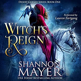 Witch's Reign     The Desert Cursed, Book 1              By:                                                                                                                                 Shannon Mayer                               Narrated by:                                                                                                                                 Lauren Fortgang                      Length: 8 hrs and 42 mins     8 ratings     Overall 4.6